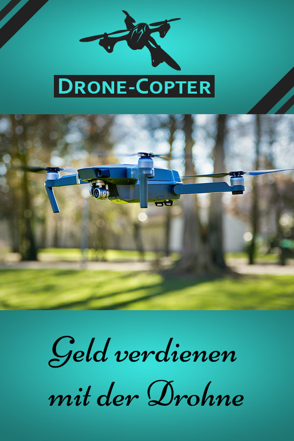 Mit Drohne Geld verdienen