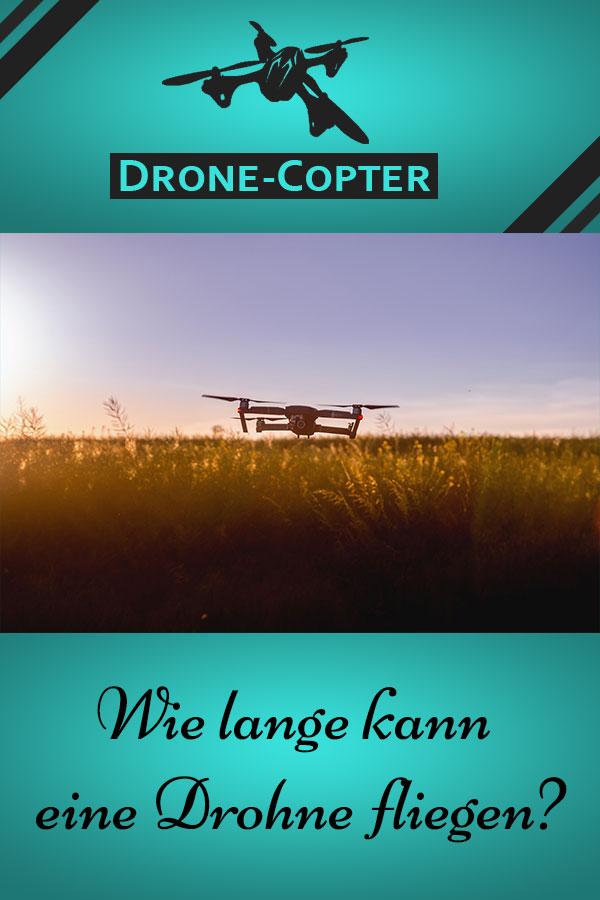 Wie lange kann ein Drohne fliegen