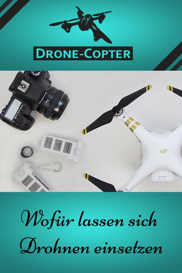 Wofür Drohnen eingesetzt werden können