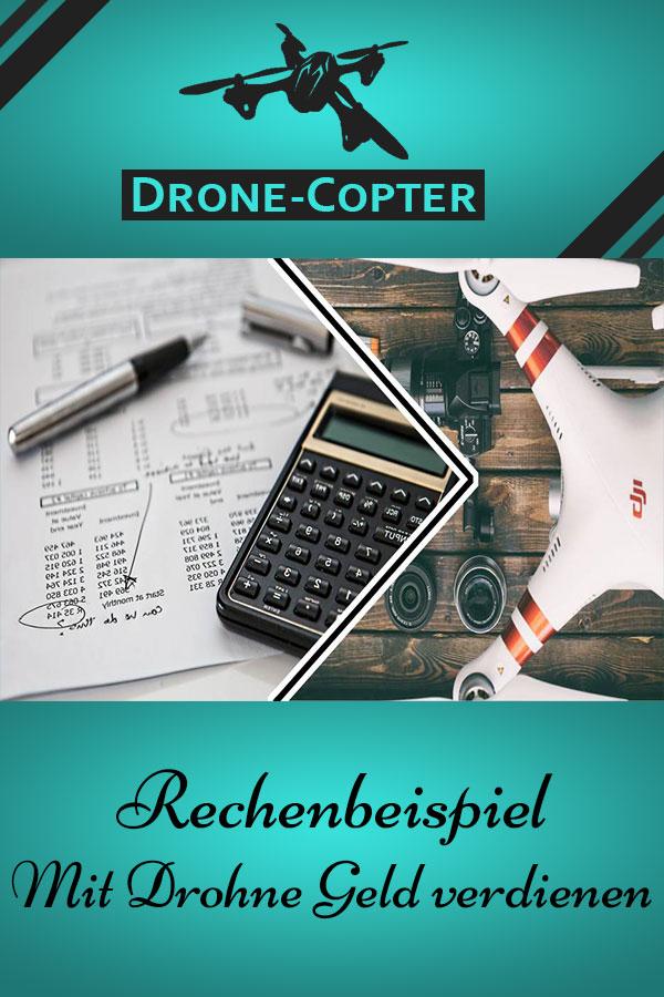Rechenbeispiel Drohnen Geld verdienen
